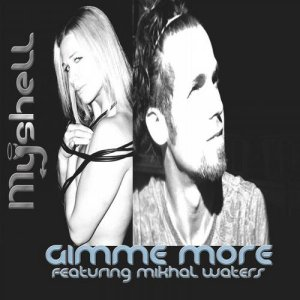 Gimme More (featuring Mikhal Waters)