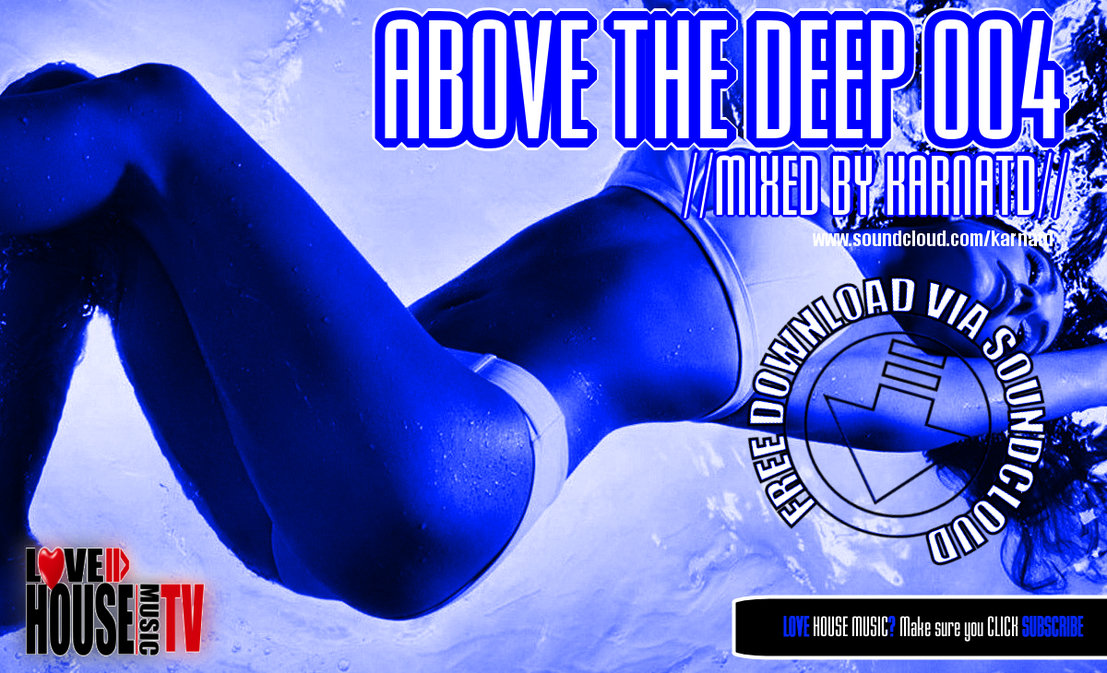 Above The Deep 004 mixed by Karnatd – FREE DOWNLOAD
