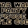 STAR WARS PARTY: The Castle Goes Rogue