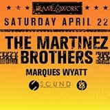 The Martinez Brothers & Marques Wyatt (Deep-LA / Framework)