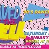 Saved By The Bell: 90's Dance Party - Saturday, May 13th