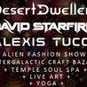 Desert Dwellers + David Starfire + Alexis Tucci + much more