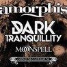 Amorphis and Dark Tranquility * Moonspell * Omnium Gatherum