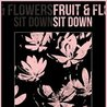 GDS Presents: Fruit & Flowers (NYC) w/ Sit Down + more