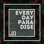 EverydayParadise podcast #03 – featuring TOM.A