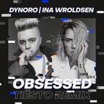 Dynoro & Ina Wroldsen – Obsessed (Tiesto Remix)