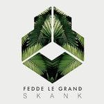 "Fedde Le Grand ""Skank"" 