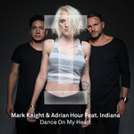 Release: Mark Knight & Adrian Hour ft. Indiana – Dance On My Heart [Toolroom]