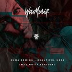 Emma Dewing – Beautiful Mess (Wax Motif Version) [Free Download]